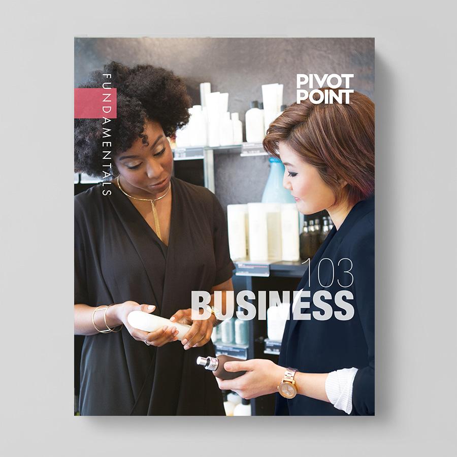 Pivot Point Fundamentals: Cosmetology 103 - Business