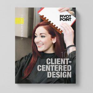 Pivot Point Fundamentals: Cosmetology 104 - Client Centered Design