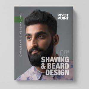 Pivot Point Barbering: Fundamentals 108B - Shaving & Beard Design