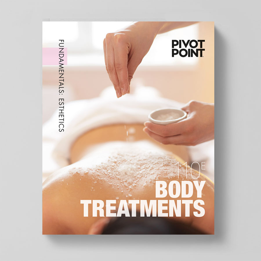 Pivot Point Fundamentals: Esthetics 110E - Body Treatments