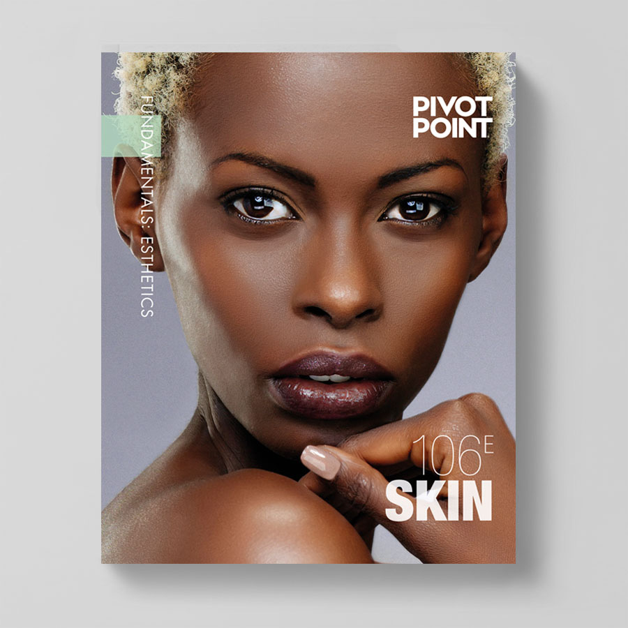 Pivot Point Fundamentals: Esthetics 106E - Skin